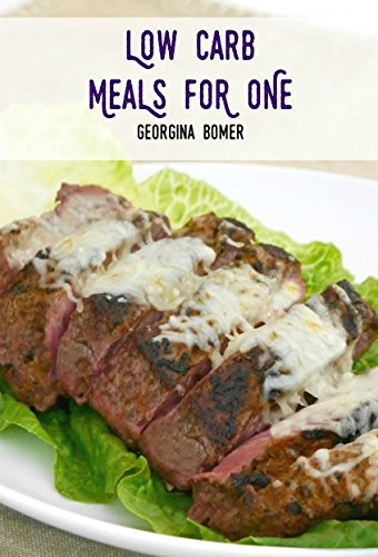 Low Carb Meals For One by Georgina Bomer
