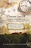 Download Dream on It: Unlock Your Dreams, Change Your Life in PDF ePUB Free Online