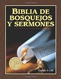 Biblia de bosquejos y sermones: Exodo 1-18 (Biblia de bosquejos y sermones A.T.) (Spanish Edition)