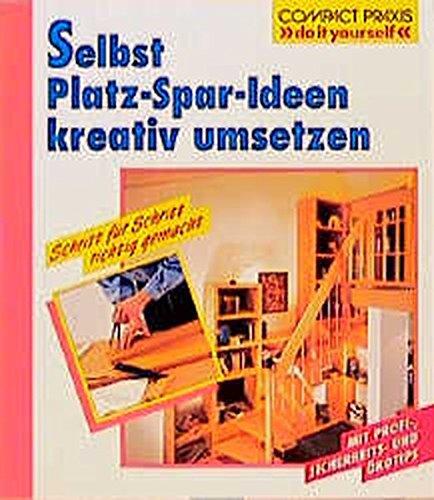 Selbst Platz-Spar-Ideen kreativ umsetzen (Compact-Praxis
