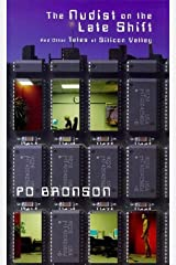 The Nudist On The Lateshift: and Other Tales of Silicon Valley by Po Bronson (1999-07-15)