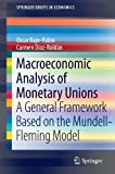 img - for Macroeconomic Analysis of Monetary Unions: A General Framework Based on the Mundell-Fleming Model (SpringerBriefs in Economics) book / textbook / text book