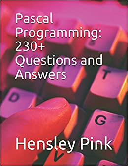 Pascal Programming: 230+ Questions and Answers