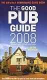 The Good Pub Guide 2008, , 0091918367