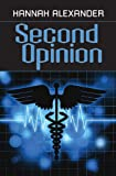 Second Opinion by Hannah Alexander front cover
