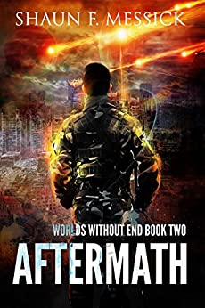 Worlds Without End: Aftermath (Book 2) by [Messick, Shaun]