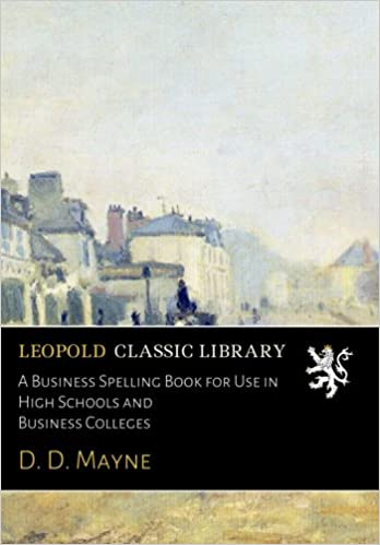 Book A Business Spelling Book for Use in High Schools and Business Colleges