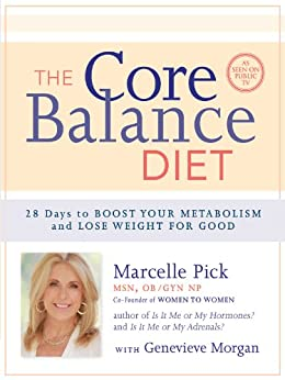 The Core Balance Diet: 28 Days to Boost Your Metabolism and Lose Weight for Good by [Pick, Marcelle]