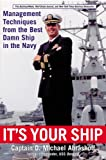 Book cover for It's Your Ship: Management Techniques from the Best Damn Ship in the Navy