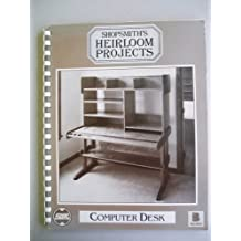 Shopsmith's Heirloom Projects (Computer Desk)