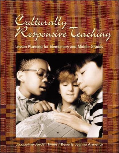 Culturally Responsive Teaching: Lesson Planning for Elementary and Middle Grades
