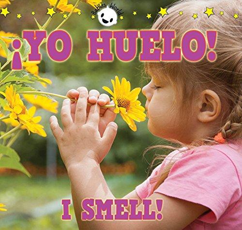 Yo huelo! / I Smell! (Babies World) (Spanish and English Edition)