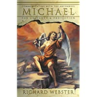 Michael: Communicating with the Archangel for Guidance and Protection: 1
