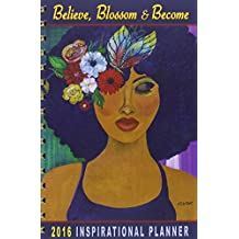 Believe, Blossom & Become 2016 Inspirational Planner