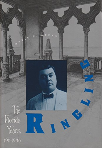 Ringling: The Florida Years, 1911-1936 ()
