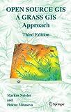 Open Source GIS: A GRASS GIS Approach