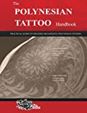 The polynesian tattoo handbook. Practical guide to creating meaningful polynesian tattoos
