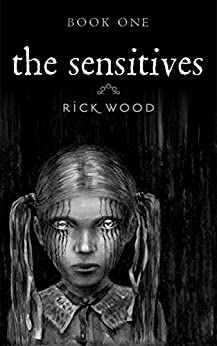The Sensitives: A Demonic Paranormal Horror by [Wood, Rick]
