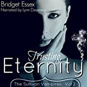 Trusting Eternity: The Sullivan Vampires, Volume 2: Books 3-6 | Bridget Essex