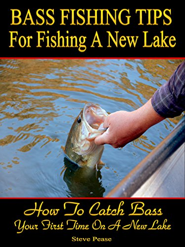Amazon bass fishing tips for fishing a new lake second edition bass fishing tips for fishing a new lake second edition how to catch bass your fandeluxe Choice Image