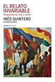 img - for El relato invariable: Independencia, mito y naci n (Spanish Edition) book / textbook / text book