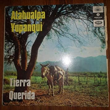 Tierra Querida Por Atahualpa Yupanqui (Odeon // Vinyl)