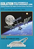 img - for Isolation---Nasa Experiments in Closed-Environment Living: Advanced Human Life Support Enclosed System Final Report (Science & Technology Series) book / textbook / text book