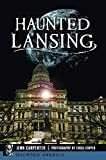 Haunted Lansing (Haunted America)