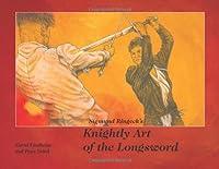 Sigmund Ringeck's Knightly Art Of The