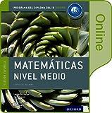 IB Matematicas Nivel Medio Libro del Alumno digital en linea: Programa del Diploma del IB Oxford