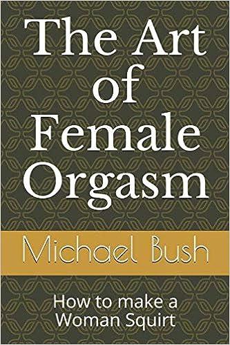 The art of female orgasm