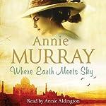 Where Earth Meets Sky | Annie Murray