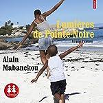 Lumières de Pointe-Noire | Alain Mabanckou