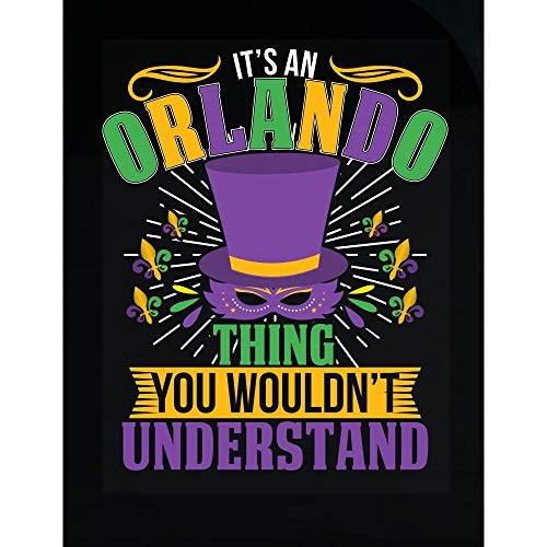 (Amazing Fan Store It's an Orlando Thing You Wouldn't Understand Mardi Gras Gift - Transparent)