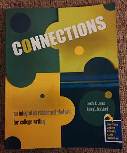 Connections: An Integrated Reader and Rhetoric for College Writing - Text