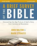 img - for A Brief Survey of the Bible Study Guide with DVD: Discovering the Big Picture of God's Story from Genesis to Revelation book / textbook / text book