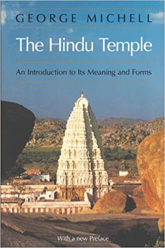 The Hindu Temple: An Introduction to Its Meaning and Forms: George ...