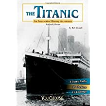 The Titanic: An Interactive History Adventure (You Choose: History)