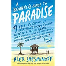 A Beginner's Guide to Paradise: 9 Steps to Giving Up Everything