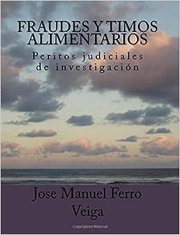 Book Fraudes y timos alimentarios: Peritos judiciales de investigación