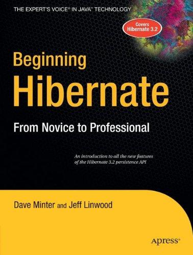 Beginning Hibernate: From Novice to Professional (Beginning: from Novice to Professional)