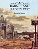 Barnet and Hadley Past, Pamela Taylor, 0948667788