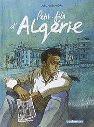 Petit-fils d'Algérie par Joël Alessandra