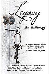 Legacy: An Anthology Paperback