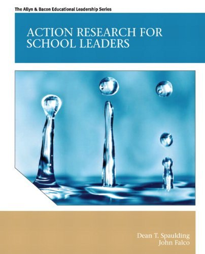 Action Research for School Leaders (Allyn & Bacon Educational Leadership) by Spaulding Dean T. Falco John (2012-01-06) Paperback
