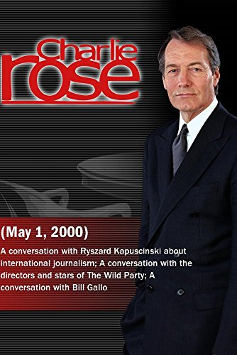 Charlie Rose with Ryszard Kapuscinski; George Wolfe, Eartha Kitt & Toni Collette; Bill Gallo (May 1, 2000) by Charlie Rose