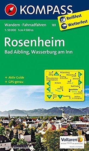Rosenheim - Bad Aibling - Wasserburg am Inn: Wanderkarte mit Aktiv Guide und Radwegen. GPS-genau. 1:50000 (KOMPASS-Wanderkarten, Band 181)