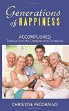 Generations of Happiness, Christine Pecoraino, 1438996918