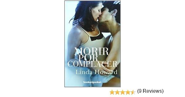 Morir por complacer: 148 (Books4pocket romántica): Amazon.es: Howard, Linda: Libros