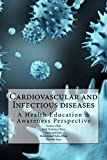 img - for Cardiovascular and Infectious diseases: A Health Education & Awareness Perspective book / textbook / text book